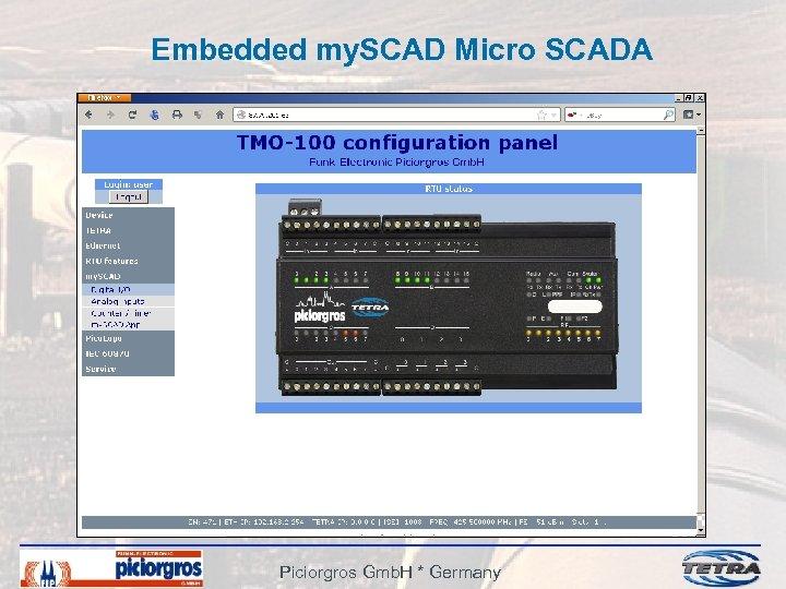 Embedded my. SCAD Micro SCADA Piciorgros Gmb. H * Germany