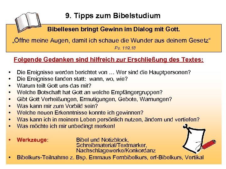 """9. Tipps zum Bibelstudium Bibellesen bringt Gewinn im Dialog mit Gott. """"Öffne meine Augen,"""