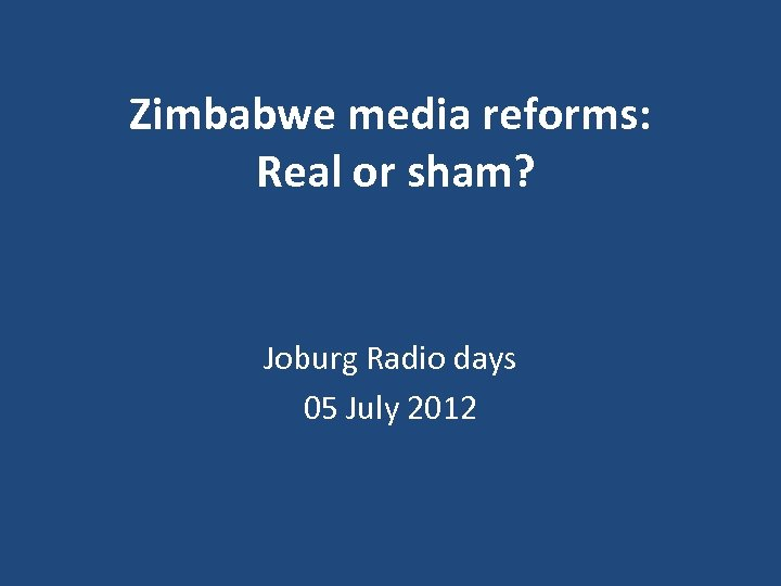 Zimbabwe media reforms: Real or sham? Joburg Radio days 05 July 2012