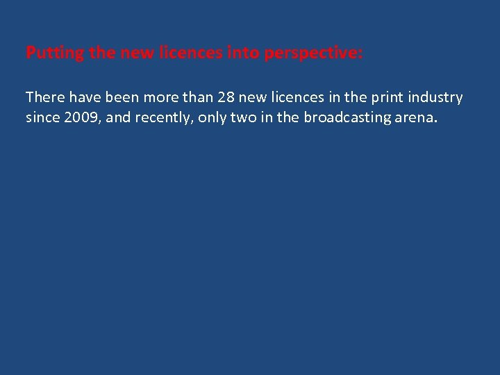 Putting the new licences into perspective: There have been more than 28 new licences