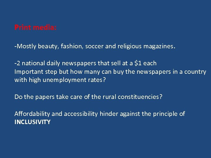 Print media: -Mostly beauty, fashion, soccer and religious magazines. -2 national daily newspapers that