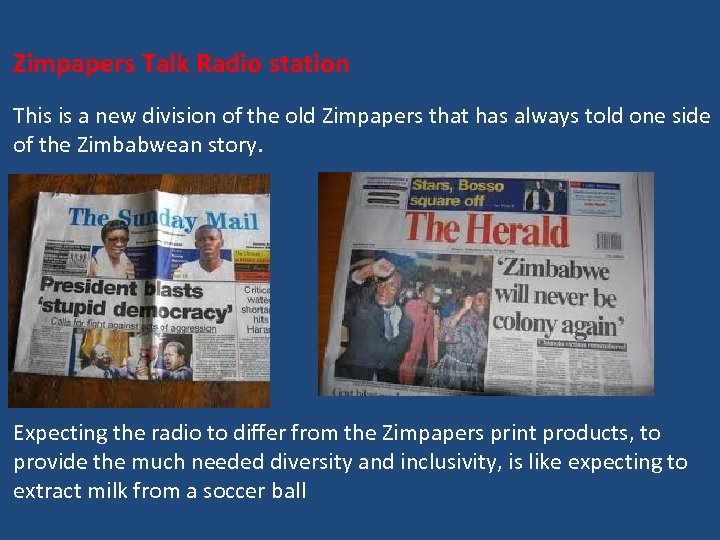 Zimpapers Talk Radio station This is a new division of the old Zimpapers that