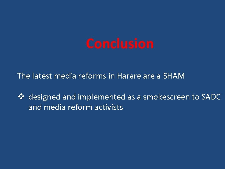 Conclusion The latest media reforms in Harare a SHAM v designed and implemented as