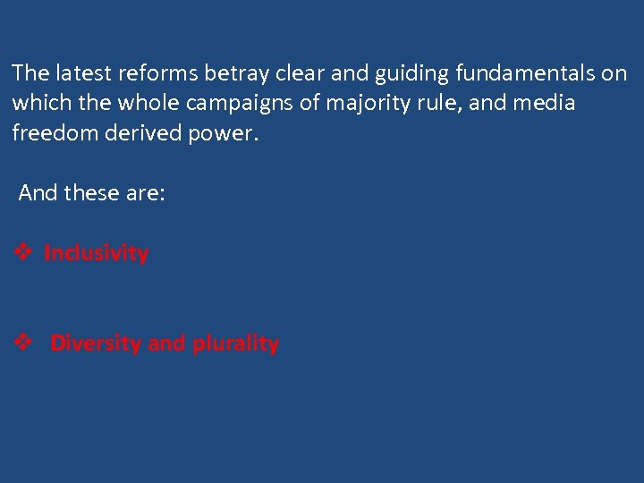 The latest reforms betray clear and guiding fundamentals on which the whole campaigns of