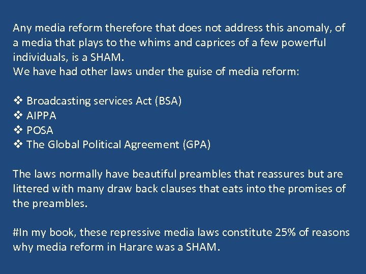 Any media reform therefore that does not address this anomaly, of a media that