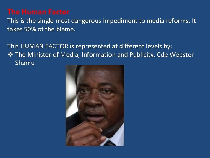 The Human Factor This is the single most dangerous impediment to media reforms. It