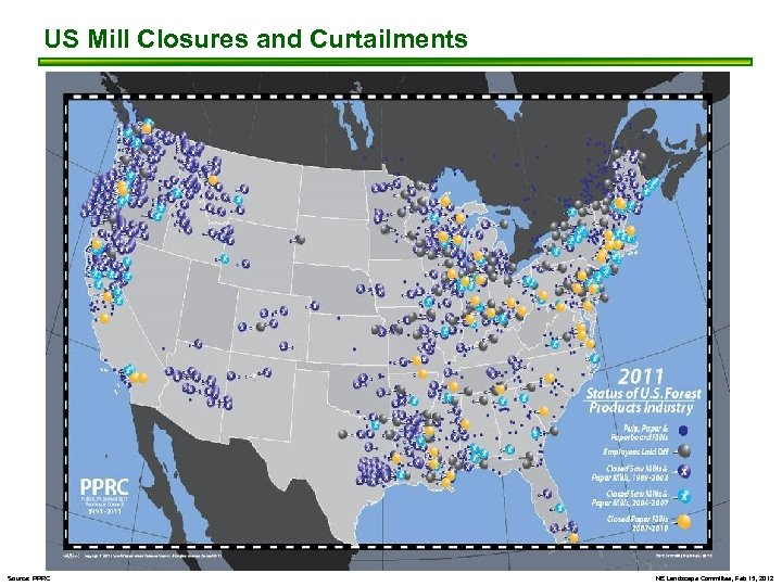 US Mill Closures and Curtailments Source: PPRC NE Landscape Committee, Feb 15, 2012
