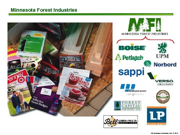 Minnesota Forest Industries NE Landscape Committee, Feb 15, 2012
