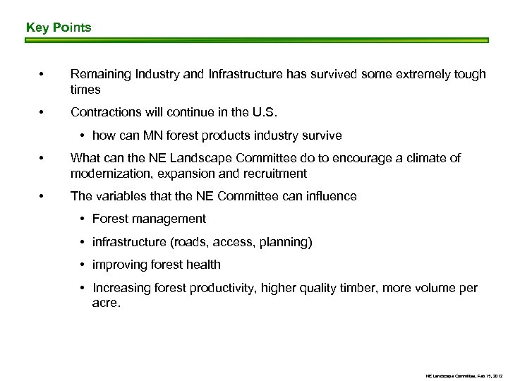 Key Points • Remaining Industry and Infrastructure has survived some extremely tough times •