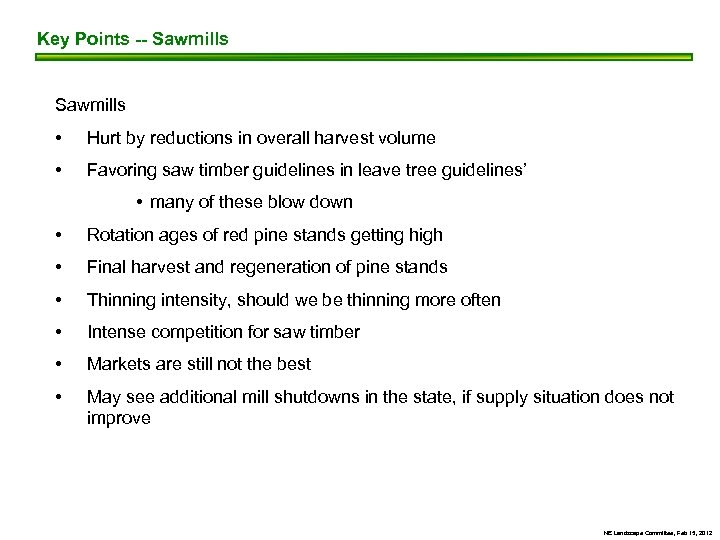 Key Points -- Sawmills • Hurt by reductions in overall harvest volume • Favoring