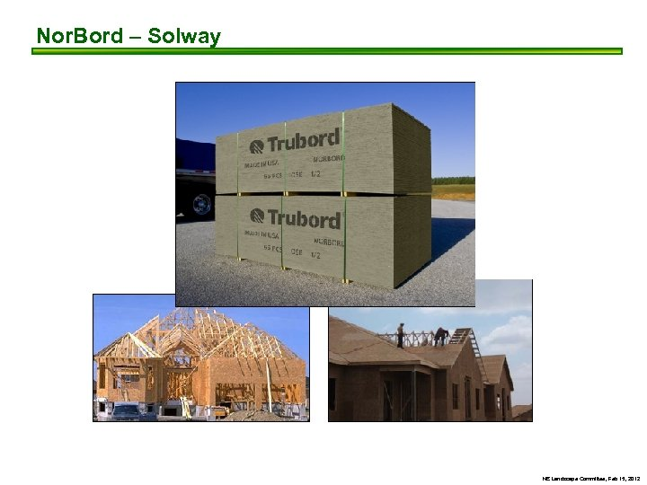 Nor. Bord – Solway NE Landscape Committee, Feb 15, 2012