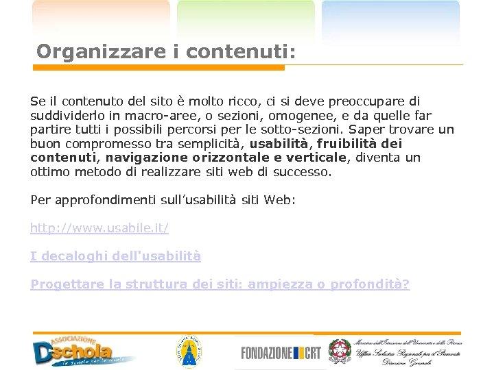 Organizzare i contenuti: Se il contenuto del sito è molto ricco, ci si deve