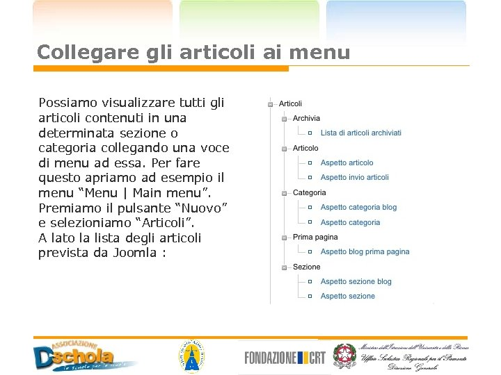 Collegare gli articoli ai menu Possiamo visualizzare tutti gli articoli contenuti in una determinata
