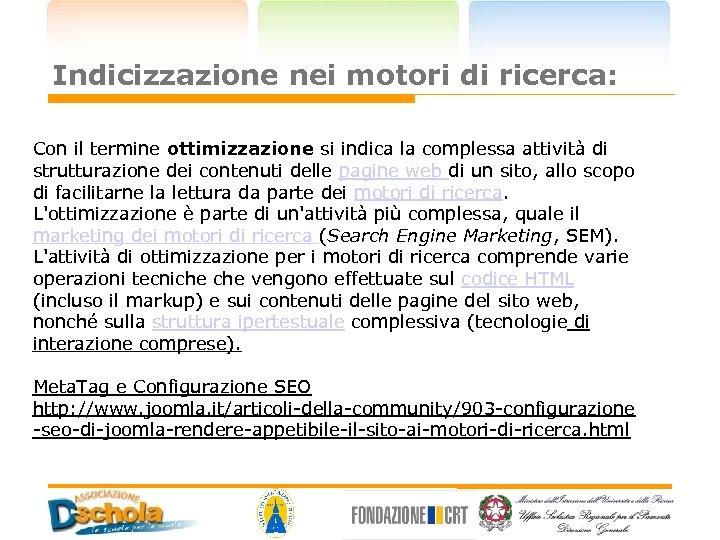 Indicizzazione nei motori di ricerca: Con il termine ottimizzazione si indica la complessa attività