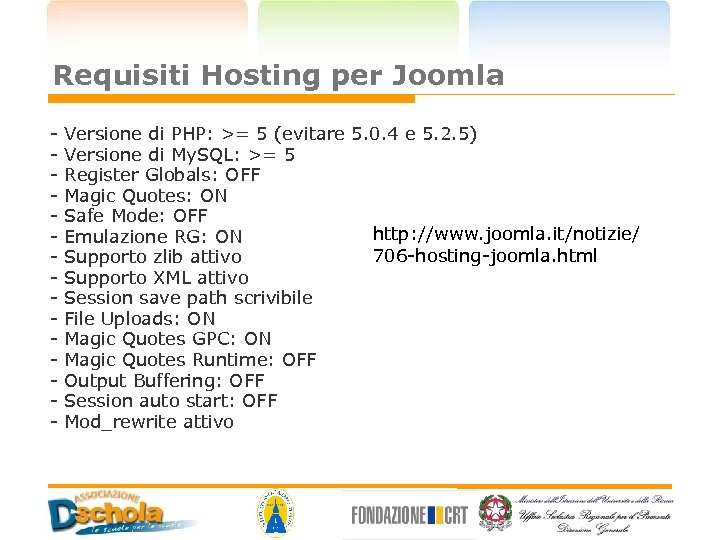 Requisiti Hosting per Joomla - Versione di PHP: >= 5 (evitare 5. 0. 4