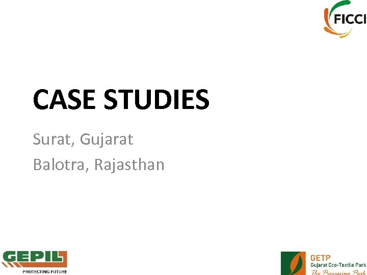 CASE STUDIES Surat, Gujarat Balotra, Rajasthan