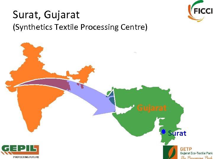 Surat, Gujarat (Synthetics Textile Processing Centre) Gujarat Surat