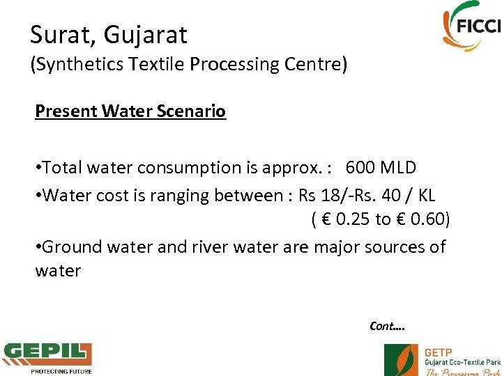 Surat, Gujarat (Synthetics Textile Processing Centre) Present Water Scenario • Total water consumption is