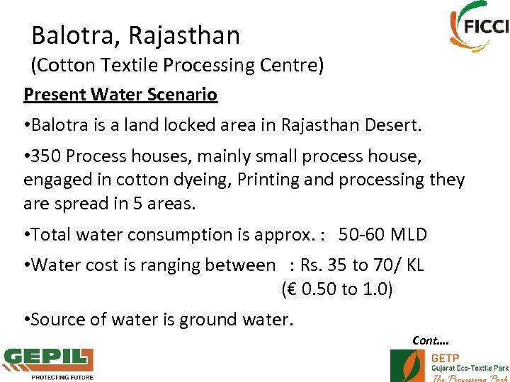 Balotra, Rajasthan (Cotton Textile Processing Centre) Present Water Scenario • Balotra is a land