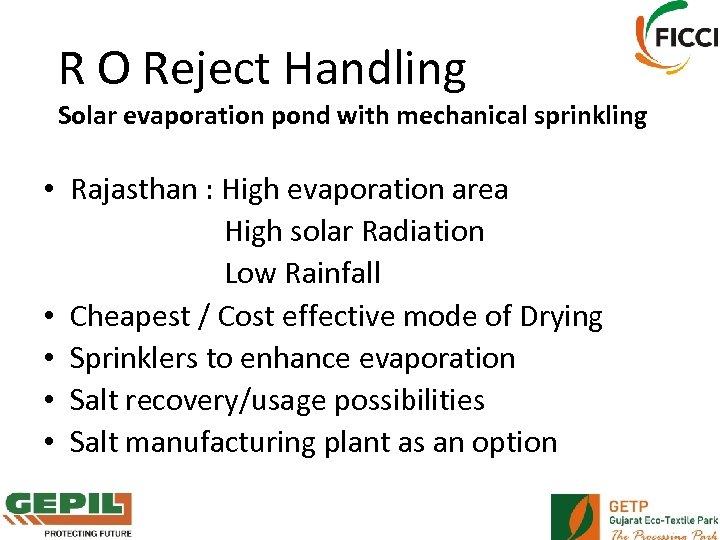 R O Reject Handling Solar evaporation pond with mechanical sprinkling • Rajasthan : High