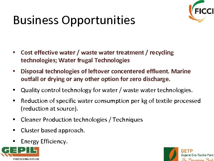 Business Opportunities • Cost effective water / waste water treatment / recycling technologies; Water