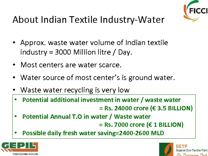 About Indian Textile Industry-Water • Approx. waste water volume of Indian textile industry =