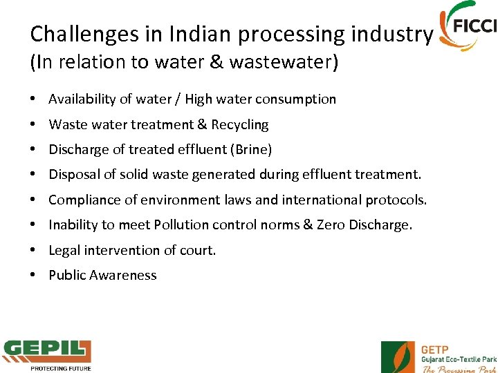 Challenges in Indian processing industry (In relation to water & wastewater) • Availability of