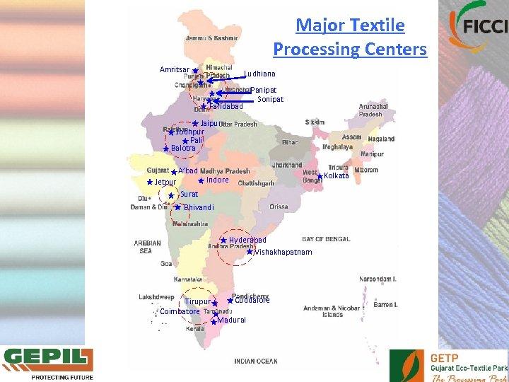 Major Textile Processing Centers Amritsar Ludhiana Faridabad Panipat Sonipat Jaipur Jodhpur Pali Balotra A'bad