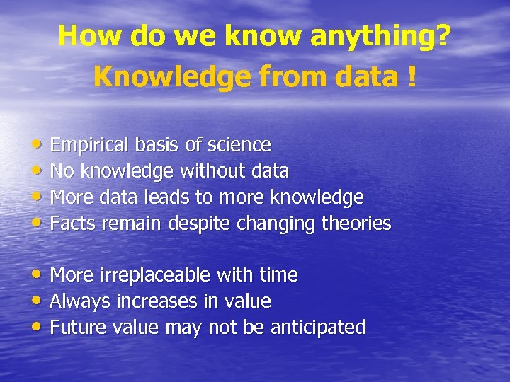 How do we know anything? Knowledge from data ! • Empirical basis of science