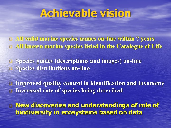 Achievable vision q q q q All valid marine species names on-line within 7