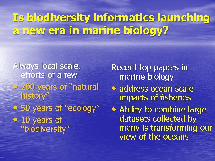 Is biodiversity informatics launching a new era in marine biology? Always local scale, efforts