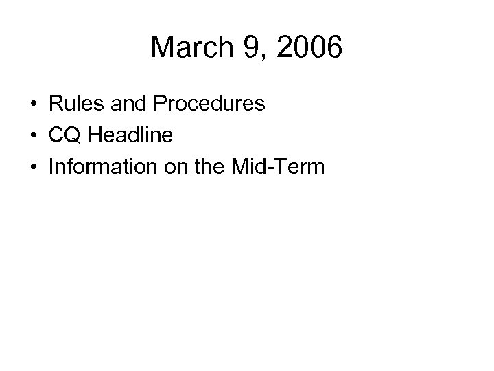 March 9, 2006 • Rules and Procedures • CQ Headline • Information on the