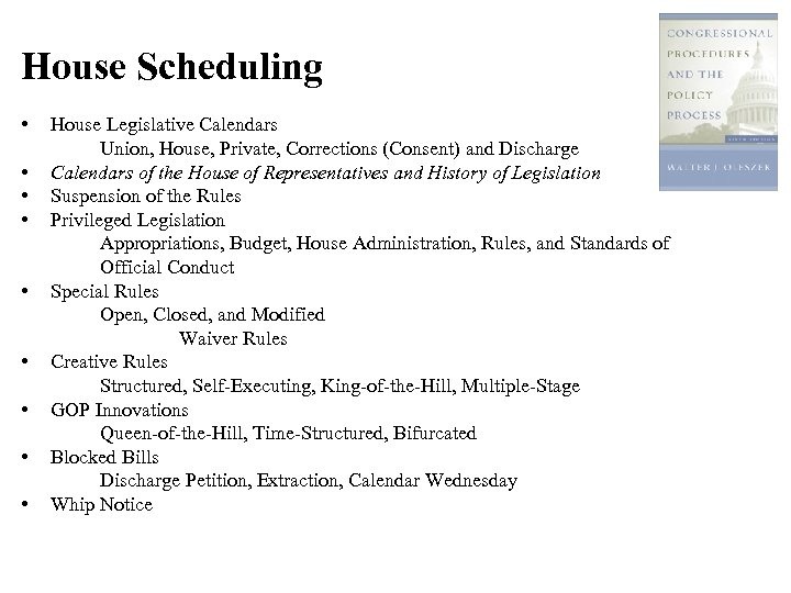 House Scheduling • • • House Legislative Calendars Union, House, Private, Corrections (Consent) and