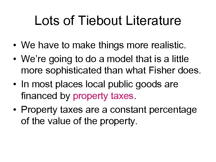 Lots of Tiebout Literature • We have to make things more realistic. • We're