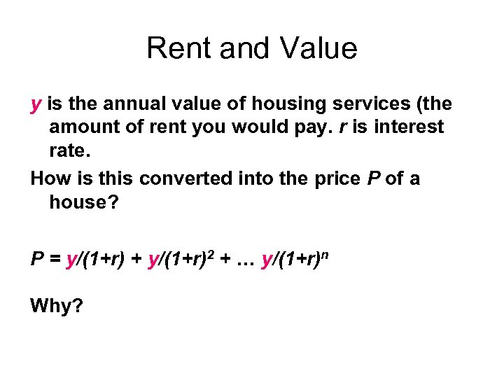 Rent and Value y is the annual value of housing services (the amount of