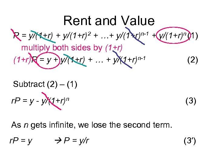 Rent and Value P = y/(1+r) + y/(1+r)2 + …+ y/(1+r)n-1 + y/(1+r)n (1)
