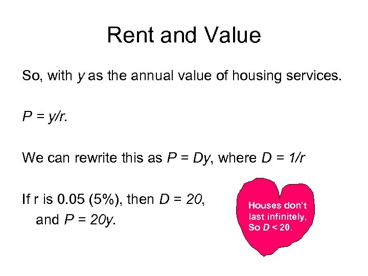 Rent and Value So, with y as the annual value of housing services. P