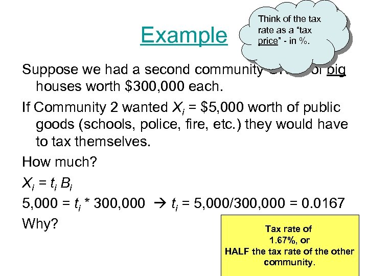 """Example Think of the tax rate as a """"tax price"""" - in %. Suppose"""