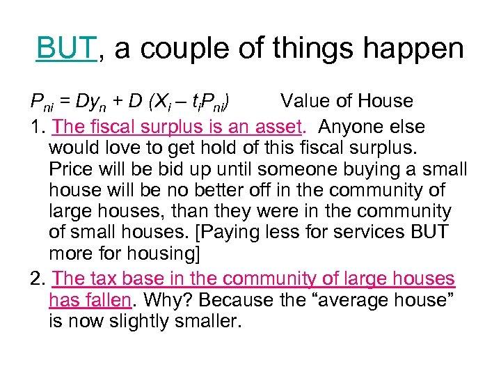 BUT, a couple of things happen Pni = Dyn + D (Xi – ti.