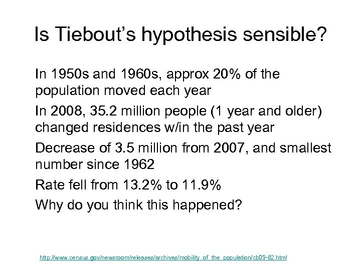 Is Tiebout's hypothesis sensible? In 1950 s and 1960 s, approx 20% of the