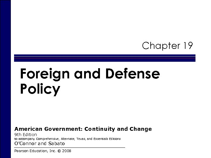 Chapter 19 Foreign and Defense Policy American Government: Continuity and Change 9 th Edition