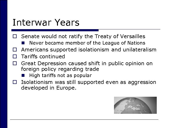Interwar Years o Senate would not ratify the Treaty of Versailles n Never became