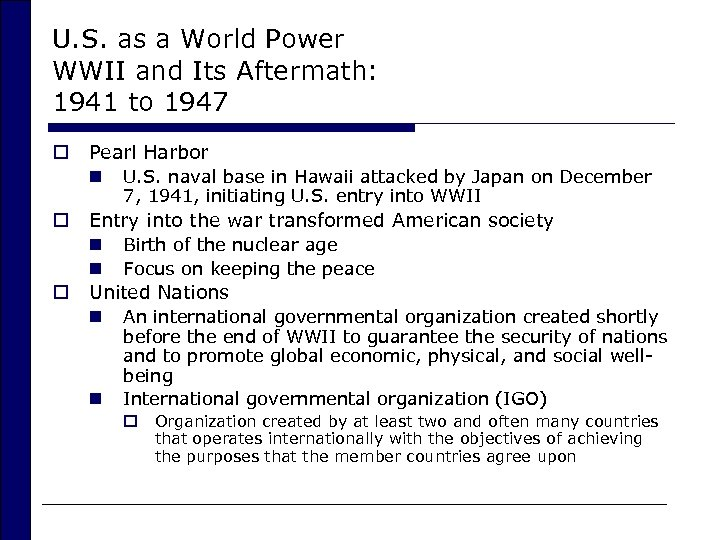 U. S. as a World Power WWII and Its Aftermath: 1941 to 1947 o