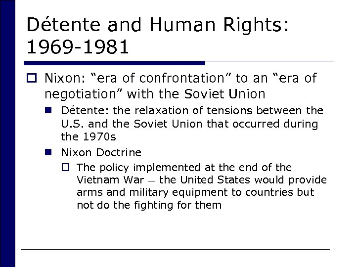"Détente and Human Rights: 1969 -1981 o Nixon: ""era of confrontation"" to an ""era"