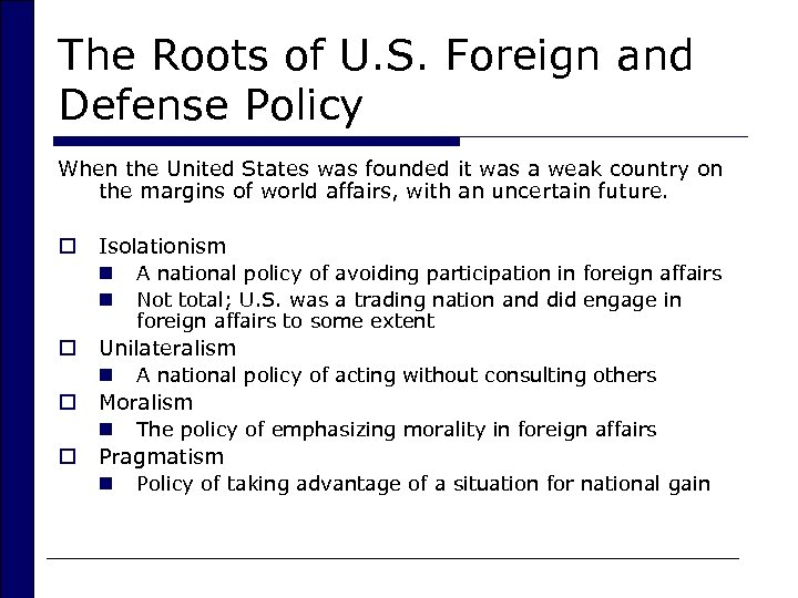 The Roots of U. S. Foreign and Defense Policy When the United States was