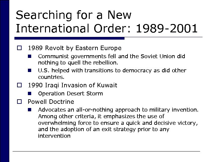 Searching for a New International Order: 1989 -2001 o 1989 Revolt by Eastern Europe