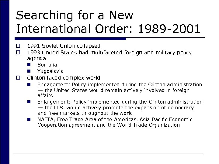 Searching for a New International Order: 1989 -2001 o o o 1991 Soviet Union