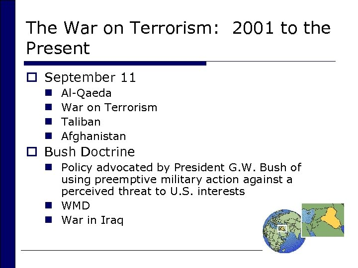 The War on Terrorism: 2001 to the Present o September 11 n n Al-Qaeda