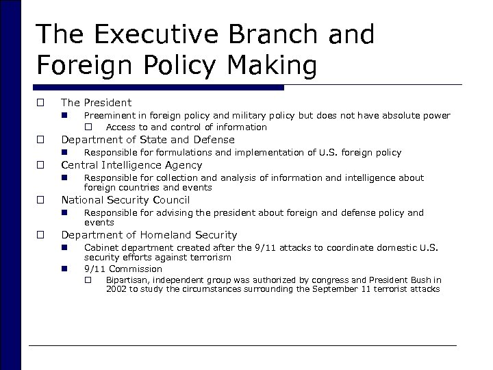 The Executive Branch and Foreign Policy Making o The President n o Department of