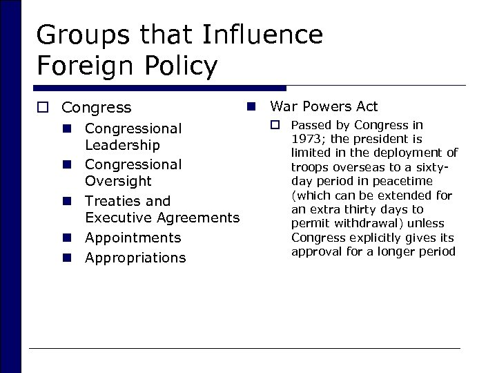 Groups that Influence Foreign Policy o Congress n Congressional Leadership n Congressional Oversight n